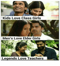 Girls, Love, and Memes: Kids Love Class Girls  Men's Love Elder Girls  Legends Love Teachers