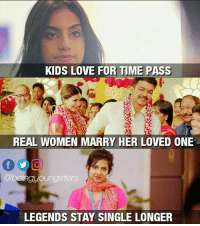Passe: KIDS LOVE FOR TIME PASS  REAL WOMEN MARRY HER LOVED ONE  @beingyoungsters  LEGENDS STAY SINGLE LONGER