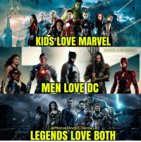 Love, Memes, and Heroes: KIDS LOVE MARVEL  MARVEL & DC HEROES  MEN LOVE DC  MarvelAndDCHeroes  LEGENDS LOVE BOTH Truth!!! 👊👊👊👊 Marvel DC SuperHeroAlliance