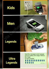 Anaconda, Memes, and Kids: Kids  Men  Wireless Chargin  Legends  Send this message to only 2 groups  and your battery will charge 100%try  this magic  I'm also shocked  Ultra  Legends  925 PM