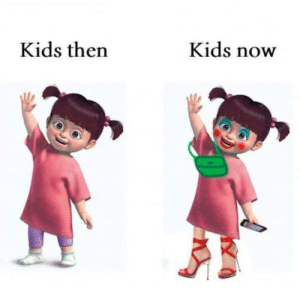 Like-if you Agree ?: Kids now  Kids then Like-if you Agree ?