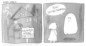 Cute, Gif, and Tumblr: KIDs ONLY  700  You'RE ADOPTED  HAUNTED  HOUSE-  L FOR KIDS vichy: neoclassikill:   vichy:  me: oh that's cute i wanna get adopted by a ghost me: wait  secret ending