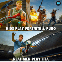 Fifa, Memes, and Kids: KIDS PLAY FORTNITE & PUBG  REAL MEN PLAY FIFA Do you agree? 🅰️ YES 🅱️ NO