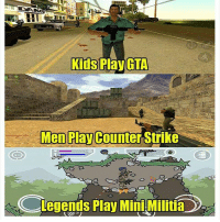 Played any of these ?? Tag your Friends 😜 Follow @_dekhbhai_ & enjoy: Kids Play GTA  Men Play Counter Strike  Legends Play Mini Militia Played any of these ?? Tag your Friends 😜 Follow @_dekhbhai_ & enjoy