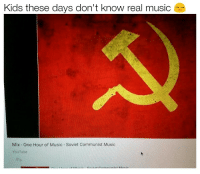 "Dank, Meme, and Music: Kids these davs don't know real music  Mix One Hour of Music Soviet Communist Music  YouTube <p>I know right via /r/dank_meme <a href=""http://ift.tt/2xtQjCz"">http://ift.tt/2xtQjCz</a></p>"