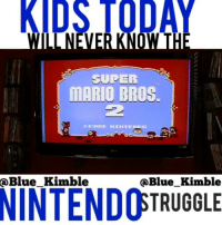 😂😂🙏😌 The Nintendo struggle was real. kidsToday nintendo bluekimble funniest15seconds Created by @blue_kimble Email: funniest15seconds@yahoo.com Youtube : funniest15seconds Website : www.viralcontrol.co: KIDS TODAY  SUPER  MARIO BROS.  1988 HINTENDO  Blue Kimble  QBlue Kimble  TRUGGLE 😂😂🙏😌 The Nintendo struggle was real. kidsToday nintendo bluekimble funniest15seconds Created by @blue_kimble Email: funniest15seconds@yahoo.com Youtube : funniest15seconds Website : www.viralcontrol.co