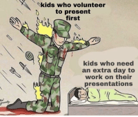 Work, Thank You, and Kids: kids who volunteer  D to present  first  kids who need  an extra day to  work on their  presentations THANK YOU