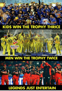 #RCB: KIDS WIN THE TROPHY THRICE  LAUGHING  MEN WIN THE TROPHY TWICE  LEGENDS JUST ENTERTAIN #RCB