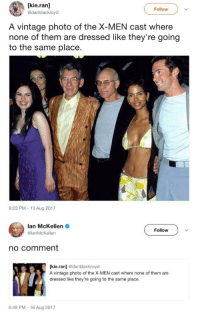 Blackpeopletwitter, X-Men, and Lan: [kie.ran]  @danblackroyd  Follow  A vintage photo of the X-MEN cast where  none of them are dressed like they're going  to the same place.  8:23 PM-13 Aug 2017  lan McKellen  @lanMcKellen  Follow  no comment  [kie.ran] odanblackroyd  A vintage photo of the X-MEN cast where none of them are  dressed like they're going to the same place  6:49 PM-16 Aug 2017 <p>They're going into the 2000's (via /r/BlackPeopleTwitter)</p>
