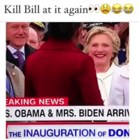 Funny, Kill Bill, and Biden: Kill Bill at it again  EAKING NEWS  S. OBAMA & MRS. BIDEN ARRIV  THE INAUGURATION oF DON 😂😂😂👀 viralcypher funniest15seconds Created by @evo1ver8l