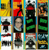 Happy birthday from Crazy about movies in Australia: KILL  BILL  VOLUME 1  N TARANTINO  ATEFUL  OLUME2  INGEL URIOUS  BASTERDS  GRINDHOUSE.  Jackie Happy birthday from Crazy about movies in Australia