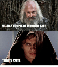 See the difference?: KILLED A couPLEOFINNOCENTKUDs  THATS CUTE  We Know Meme See the difference?