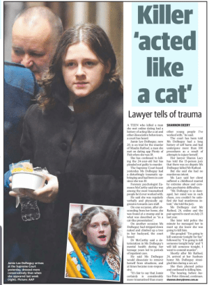 """God damn Ponderosa!: Killer  'acted  like  a cat  Lawyer tells of trauma  A TEEN who killed a man  she met online dating had a  history of acting like a cat and  other dissociative behaviours, worked with,"""" he said.  a court has heard.  Jamie Lee Dolheguy, now  20, is on trial for the murder history of self harm and had  of Maulin Rathod, a man she undergone more than 100  met on dating app Plenty of procedures as a result of  Fish when she was 18  She has confessed to kill  ing the 24-year-old but has  pleaded not guilty to murder.  The Supreme Court heard Dolheguy killed Mr Rathod.  yesterday Ms Dolheguy had  a disturbingly traumatic up-  bringing and had been in care  since she was 10.  SHANNON DEERY  other young people I've  The court has been told  Ms Dolheguy had a long  attempts to injure herself  Her lawyer Sharon Lacy  has told the 13-person jury  that there was no dispute Ms  But she said she had no  murderous intent  Ms Lacy said her client  suffered a childhood marred  Forensic psychologist Ea  monn McCarthy said she was  among the most traumatised  people he'd ever worked with.  He said she was regularly  verbally and physically ag-  gressive towards care staff.  On one occasion, after ab-  sconding from her home, she  was found at a swamp and in  what was described as """"in a  by extreme abuse and com-  plex psychiatric difficulties.  """"Ms Dolheguy is so dam  aged, her mind was in such  chaos, you couldn't be satis-  fied she had murderous in-  tent,"""" she told the jury  Ms Dolheguy met Mr  Rathod, 24, online and the  pair agreed to meet on July 23  last year.  She later told police the  On another occasion Ms minute he messaged her to  meet up she knew she was  cat-like presentation"""".  Dolheguy had stripped down  naked and climbed up a tree  in her backyard, the court  heard  Dr McCarthy said a de-  going to kill him  She googled: """"I'm going to  kill someone tonight for fun""""  followed by """"I'm going to kill  terioration in Ms Dolheguy's someone tonight hel"""