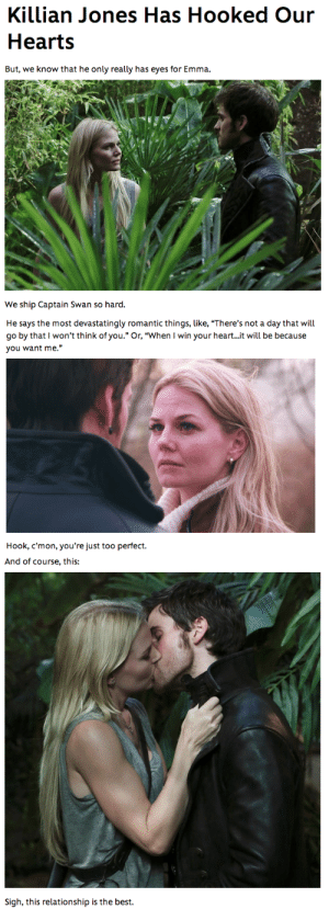 """miscalainaeous:  disney loves captain swan : Killian Jones Has Hooked Our  Hearts   But, we know that he only really has eyes for Emma.  We ship Captain Swan so hard.   He says the most devastatingly romantic things, like, """"There's not a day that will  go by that I won't think of you."""" Or, """"When I win your heart..it will be because  you want me.""""  Hook, c'mon, you're just too perfect.   And of course, this:  Sigh, this relationship is the best. miscalainaeous:  disney loves captain swan"""