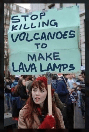 Lava, Make, and Volcanoes: KILLING  VOLCANOES  TO  MAKE  LAVA LAMPS