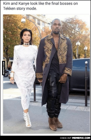 They actually doomg-humor.tumblr.com: Kim and Kanye look like the final bosses on  Tekken story mode.  CHECK OUT MEMEPIX.COM  MEMEPIX.COM They actually doomg-humor.tumblr.com
