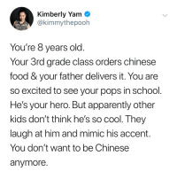 @kimmythepooh tells the remarkable story of growing up with people's racism to her ethnic background. What a powerful story 🤲👊: Kimberly Yam  @kimmythepooh  You're 8 years old  Your 3rd grade class orders chinese  food & your father delivers it. You are  so excited to see your pops in school  He's your hero. But apparently other  kids don't think he's so cool. They  laugh at him and mimic his accent.  You don't want to be Chinese  anymore @kimmythepooh tells the remarkable story of growing up with people's racism to her ethnic background. What a powerful story 🤲👊