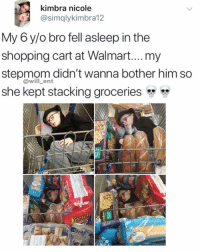 Life, Memes, and Shopping: Kimbra nicole  @simqlykimbra12  My 6 y/o bro fell asleep in the  shopping cart at Walmart...my  stepmom didn't wanna bother him so  she kept stacking groceries  @will_ent  42 He is living his best life