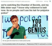 """<p>¿Y si te digo que Voldemort es calvo para que nadie pueda hacer una poción multijugos de él?</p> <p><img alt="""""""" src=""""http://www.reactiongifs.com/r/2011/09/mind_blown.gif""""/></p> <p>¿Y que no tiene nariz por ídem?</p>: kimisaunicornwarrior re  blogged odairyou are  :  4,840 notes reblog  we're watching the Chamber of Secrets, and my  little sister says """"i know why voldemort is bald  now. its so people can't use his hair for polyjuice  potion""""  ol you  ARE A  GENIUS  TNEGREATGAME JTUMBLR  Oh my god she deserves a noble peace prize.  You're probably better off not going to MUGGLENET MEMES.COM <p>¿Y si te digo que Voldemort es calvo para que nadie pueda hacer una poción multijugos de él?</p> <p><img alt="""""""" src=""""http://www.reactiongifs.com/r/2011/09/mind_blown.gif""""/></p> <p>¿Y que no tiene nariz por ídem?</p>"""