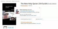 Books, Countdown, and Good: Kindle Store Kindle eBooks Religion &Spirituality  The New Holy Quran: 234 Surahs Kindle Edition  by Brett Goodman (Author)  THE NEW HOLY  QURAN  Brett Goodman (Author)  Visit Amazon's Brett Goodman Page  Find all the books, read about the author, and more.  BRETT GOOD  The Now Ko  See search results for this author  Are you an author? Learn about Author Central  Enhanced Typesetting: Enabled  Page Flip: Enabled  Try Kindle Countdown Deals  Explore limited-time discounted eBooks. Learn more.  READ ON