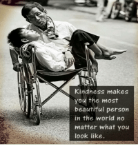 What makes you beautiful is your kindness. Inspired by my friend Chris @successdiaries markiron: Kindness makes  you the most  beautiful person  in the world no  matter what you  look like. What makes you beautiful is your kindness. Inspired by my friend Chris @successdiaries markiron