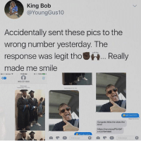 Hey since you always see in ur explore tab you might as well just follow me now: King Bob  @YoungGus10  Accidentally sent these pics to the  wrong number yesterday. The  response was legit thoReally  made me smile  8poo Verizon 9  11:50 AM  100%  1000  Message  Yesterday 5 34 PM  Yesterday 8:36 PM  Read Yesteeday  Congrats fellas the skies the  imit!  https:/fitun.es/us/P5xYb?  i=1237941866  MY GUY Hey since you always see in ur explore tab you might as well just follow me now