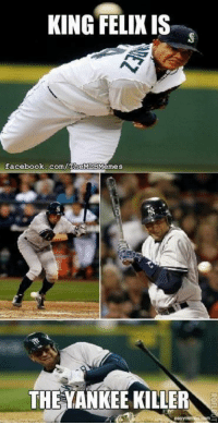 KING FELIX IS  facebook.com/TheMLBMemes  THE YANKEE KILLER King Felix might want to join the Saints! (Seattle Mariners Memes)
