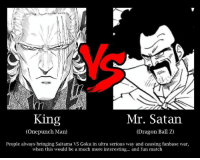 Let's see  (c)  ~cZenn: King  Mr. Satan  (Onepunch Man)  (Dragon Ball Z)  People always bringing Saitama VS Goku in ultra serious way and causing fanbase war,  when this would be a much more interesting... and fun match Let's see  (c)  ~cZenn