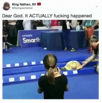 Fucking, God, and Memes: King Nathan, XV  @RodriguezDaGod  Dear God. It ACTUALLY fucking happened  Smarth Follow @comediic for more😂😂 - Credit: Unknown (DM for credit)