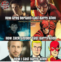 I always see Barry as a guy in his late 20s to early 30s when he started his career as The Flash and that he became The Flash solely because he really wants to help people. I see Grant as too much Peter Parker while Ezra as too much Wally West(JLU)-Dick Grayson. DC DCEU DCExtendedUniverse ManOfSteel BvS Batman Superman WonderWoman Aquaman SuicideSquad TheFlash LegendsOfTomorrow Arrow Memes Arrowverse JusticeLeague Constantine Supergirl Darkseid YoungJustice Cyborg GreenLantern Shazam DCMemes TheJoker HarleyQuinn Deadshot Robin Nightwing DCRebirth: KING OF  COMIC BDDK  STYLE  How Greg Berlanti Cast Barry Allen  NGIKINGOFCOMEB  T GETS  ER,  How zack Snyder cast Barryhien  HOW I cast Barry Allen I always see Barry as a guy in his late 20s to early 30s when he started his career as The Flash and that he became The Flash solely because he really wants to help people. I see Grant as too much Peter Parker while Ezra as too much Wally West(JLU)-Dick Grayson. DC DCEU DCExtendedUniverse ManOfSteel BvS Batman Superman WonderWoman Aquaman SuicideSquad TheFlash LegendsOfTomorrow Arrow Memes Arrowverse JusticeLeague Constantine Supergirl Darkseid YoungJustice Cyborg GreenLantern Shazam DCMemes TheJoker HarleyQuinn Deadshot Robin Nightwing DCRebirth