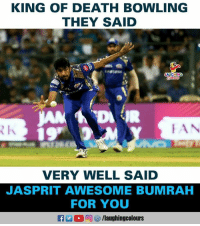 Bowling, Death, and Awesome: KING OF DEATH BOWLING  THEY SAID  LAUGHING  19  VERY WELL SAID  JASPRIT AWESOME BUMRAH  FOR YOU #JaspritBumrah #MIvKXIP