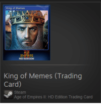 me irl: King of Memes  EMPIRES  HD EDITION  King of Memes (Trading  Card)  Steam  Age of Empires  ll HD Edition Trading Card me irl