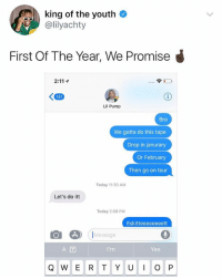 Memes, Wshh, and Today: king of the youth  @lilyachty  First Of The Year, We Promise  令00  131  Lil Pump  Bro  We gotta do this tape  Drop in janurary  Or February  Then go on tour  Today 11:30 AM  Let's do itt  Today 2:08 PM  Eskitteeeeeeeett  Message  I'm  Yes  Q W E R T Y U O P Are y'all ready for a LilYachty x LilPump tape?! 👀🔥 @lilyachty @lilpump WSHH