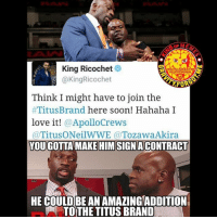 I'm loving this whole TitusBrand thing they're doing with Crews and Tozawa. But there's no chance @kingricochet is gonna join the brand 😂 titusbrand wrestling prowrestling professionalwrestling meme wrestlingmemes wwememes wwe nxt raw mondaynightraw sdlive smackdownlive tna impactwrestling totalnonstopaction impactonpop boundforglory bfg xdivision njpw newjapanprowrestling roh ringofhonor luchaunderground pwg: King Ricochet  RRUITV FORGOT ME  STR GRAM,  KingRicochet  Think I might have to join the  Titus Brand here soon! Hahaha I  love it!  Apollo Crews  (a Titus O NeilWWE a Tozawa Akira  TOUGOTTA MAKE HIMSIGNACONTRACT  HE COULD BE AN AMAZINGIADDITION  TOTHE TITUSBRAND I'm loving this whole TitusBrand thing they're doing with Crews and Tozawa. But there's no chance @kingricochet is gonna join the brand 😂 titusbrand wrestling prowrestling professionalwrestling meme wrestlingmemes wwememes wwe nxt raw mondaynightraw sdlive smackdownlive tna impactwrestling totalnonstopaction impactonpop boundforglory bfg xdivision njpw newjapanprowrestling roh ringofhonor luchaunderground pwg