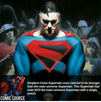 Respect The Man of Tommorow, Superman ________________________________________________________ Firestorm GreenLantern WonderWoman JusticeLeague DC Superman Batman Supergirl DCEU Joker Flash Cyborg DarthVader Aquaman Robin MartianManhunter Deadpool Like Spiderman Rebirth DCRebirth Like4Like Facts Comics BvS StarWars Marvel CW Disney DCComics: Kingdom Come Superman once claimed to be stronger  than the main universe Superman. This Superman has  punch. main u  even KO'D the main universe Superman with a single  COMIC SOURCE Respect The Man of Tommorow, Superman ________________________________________________________ Firestorm GreenLantern WonderWoman JusticeLeague DC Superman Batman Supergirl DCEU Joker Flash Cyborg DarthVader Aquaman Robin MartianManhunter Deadpool Like Spiderman Rebirth DCRebirth Like4Like Facts Comics BvS StarWars Marvel CW Disney DCComics