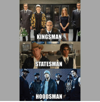 I wonder what'd the agents called in other countries. - - - 9gag kingsman: KINGSMAN  STATESMAN  ORLD  HOODSMAN I wonder what'd the agents called in other countries. - - - 9gag kingsman