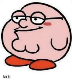 Kirb Cursed Kirby Griffin Kirby Meme On Me Me