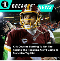 Trust your gut, Kirk.: Kirk Cousins Starting To Get The  Feeling The Redskins Aren't Going To  Franchise Tag Him Trust your gut, Kirk.