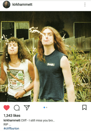 Crying, Not Crying, and Tumblr: kirkhammett  0  1,343 likes  kirkhammett Cliff - I still miss you bro  RIP  creepingdave: i'm not crying, you're crying.