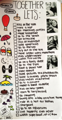 Tumblr, Beach, and Best: Kiss In the Yain  take a nap  get marching outfts  maxe oreaktast  90+o the beach  get Introuble  KIss at midnight  Dbake somethin9  go to the zco  lay out in the sun  have astar wars mava thon  Kiss Underwater  watuh ire wors  go on a tancy date  gp to thegym  □ slow dance  have a paint war  tave pictures ina photobooth  take a couples photo Shcot  Kiss under mstietoe  96to aconcert  make a sand assile  kiss on new years  立  □ learn to longboard  ride in a hot air ballon  2  DO UStargaze  live happily ever afrer  watn super boul all of them silly-luv:  ♡ find your best posts on my blog ♡