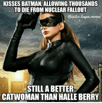 Those two need to chill when there's a small nuclear weapon right next to them -Nightwing: KISSES BATMAN, ALLOWING THOUSANDS  TO DIE FROM NUCLEAR FALLOUT  memes  STILL A BETTER  CATWOMAN THAN HALLE BERRY Those two need to chill when there's a small nuclear weapon right next to them -Nightwing