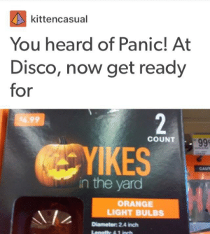 Music, Orange, and Spooky: kittencasual  You heard of Panic! At  Disco, now get ready  for  56.99  COUNT.  99。  KES  CAUT  in the yard  ORANGE  LIGHT BULBS  Diameter 2.4 inch Spooky Music