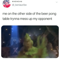Ass, Beer, and Funny: KKENI A U  keniauribe  me on the other side of the beer pong  table trynna mess up my opponent Annoying ass