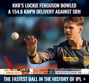 Memes, Ferguson, and History: KKR'S LOCKIE FERGUSON BOWLED  A 154.8 KMPH DELIVERY AGAINST SRH  SRH 149-2  1 3 FERGUSON  17 12 PROJECTED (8.76 RPO) 175  KKR v  YUSUF  154.8 KM/H  17  THE FASTEST BALL IN THE HISTORY OF PL KKR pacer Lockie Ferguson has bowled the fastest ball in the history of IPL.
