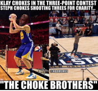 """Nba, Nationals, and Three: KLAY CHOKES IN THE THREE-POINT CONTEST  STEPH CHOKES SHOOTING THREES FOR CHARITY..  (a NBAMEMES  """"THE CHOKE BROTHERS"""" Not a good night for Steph and Klay. #Warriors Nation"""