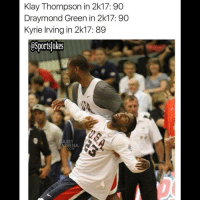 Draymond Green, Friends, and Klay Thompson: Klay Thompson in 2k17: 90  Draymond Green in 2k17: 9O  Kyrie Irving in 2k17: 89  DSportsokes  ASSY  CO Lol 😂 when u get played DoubleTap and Tag nba2k17 friends