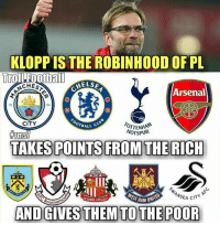 Well played Klopp 😂👏 🔺LINK IN OUR BIO!! 😎🔥: KLOPPIS THE ROBINHOOD OF PL  Troll.Football  HELSE  CHESS  Arsenal  CITY  OTBALL C  OTTENHA  HOTSPUR  firm  TAKES POINTS FROM THE RICH  4STHAMUNA  AND AES  ourne  ANDGIVES THEM TO THE POOR Well played Klopp 😂👏 🔺LINK IN OUR BIO!! 😎🔥