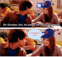 Girls, New York Knicks, and Memes: KM  On October 3rd, he asked me what davit was.  It's GAMEDAY  b*tch  mes TODAY IS THE DAY! While everybody else is celebrating Mean Girls Day, October 3rd means one thing: THE KNICKS PLAY TODAY! Just a few more hours until we host the Nets at MSG to kick off the preseason. -Tommy New York Knicks Memes