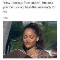 Ass Smh And Fuck Knew Message From Zaddy Ima Tear You