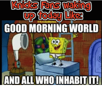 KNICKS FANS, OPENING DAY IS HERE! It's been 6 LONG months but our New York Knicks are finally back in action tonight!   WHO HERE IS READY for the Knicks to prove some people wrong this season?  7:30 PM vs the defending champs on National TV. Let's bring it. -Tommy New York Knicks Memes: @Knicks Memes  GOOD MORNING WORLD  AND ALL WHOINHABITIT! KNICKS FANS, OPENING DAY IS HERE! It's been 6 LONG months but our New York Knicks are finally back in action tonight!   WHO HERE IS READY for the Knicks to prove some people wrong this season?  7:30 PM vs the defending champs on National TV. Let's bring it. -Tommy New York Knicks Memes
